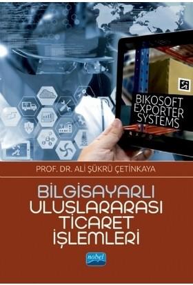 Bilgisayarlı Uluslararası Ticaret İşlemleri - Bikosoft Exporter Systems - Ali Şükrü Çetinkaya
