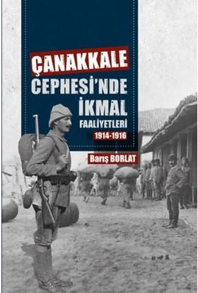 Çanakkale Cephesinde İkmal Faaliyetleri 1914-1916 - Barış Borlat
