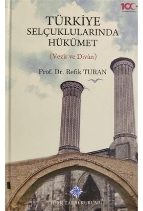 Türkiye Selçuklularında Hükümet - Refik Turan