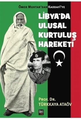Ömer Muhtar'dan Kaddafi'ye Libya'da Ulusal Kurtuluş Hareketi - Türkkaya Ataöv