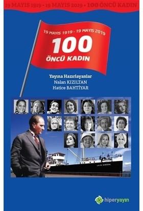 19 Mayıs 191919 Mayıs 2019 / 100 Öncü Kadın - Nalan Kızıltan