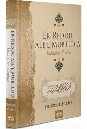 Er-Reddu Ale'L Mubtedia - Biatçilere Reddiye - İbnu'L Benna El-Hanbeli