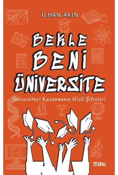 Bekle Beni Üniversite - Ilhan Akın