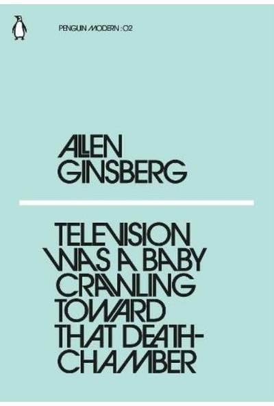 Television Was A Baby Crawling Toward That Deathchamber - Allen Ginsberg