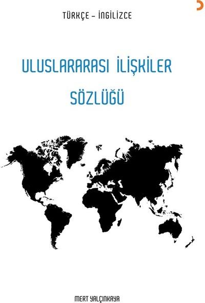Uluslararası İlişkiler Sözlüğü - Mert Yalçınkaya