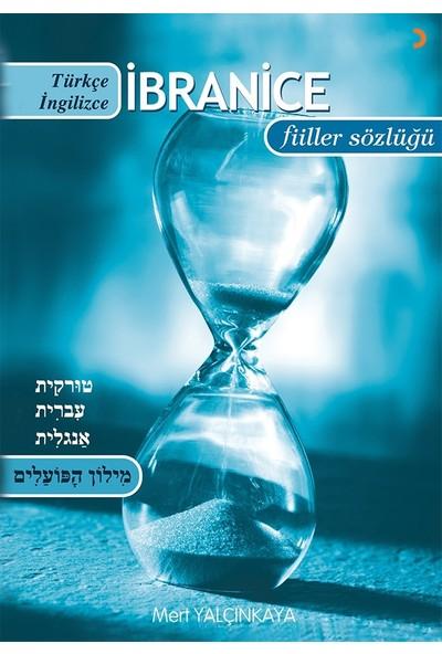 Türkçe-İbranice-İngilizce / İbranice-Türkçe-İngilizce Çekimli Fiiller Sözlüğü - Mert Yalçınkaya