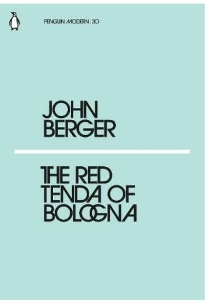 The Red Tenda Of Bologna - John Berger
