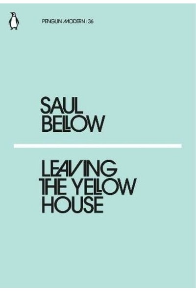 Leaving The Yellow House - Saul Bellow