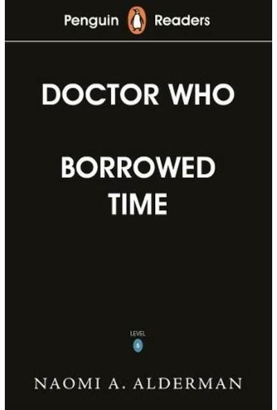Penguin Readers Level 5: Doctor Who: Borrowed Time - Naomi Alderman