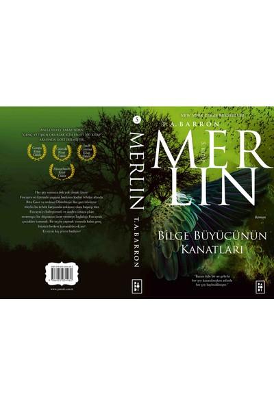 Merlin Serisi 5 - Bilge Büyücünün Kanatları - T. A. Barron