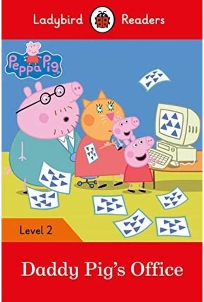 Peppa Pig: Daddy Pig's Office - Ladybird Readers Level 2 - Ladybird