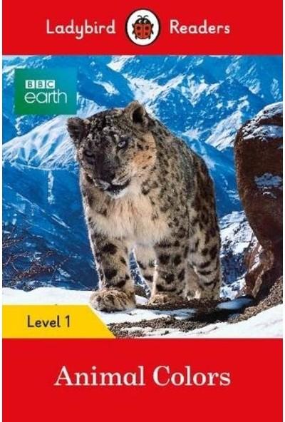 Bbc Earth: Animal Colors - Ladybird Readers Level 1 - Ladybird