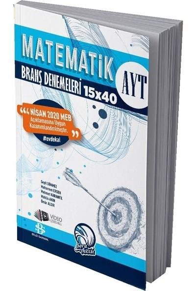 Bilgi Sarmal Yayınları AYT Matematik 15 x 40 Evdekal Özel Denemeleri