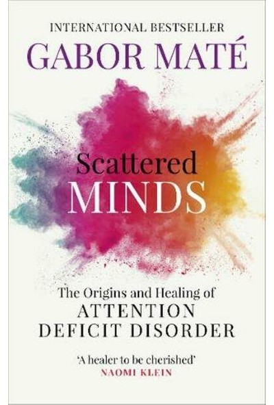 Scattered Minds - Gabor Mate