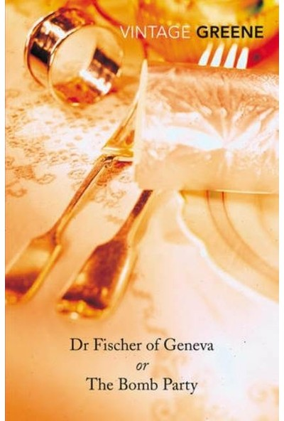 Dr Fischer Of Geneva - Graham Greene