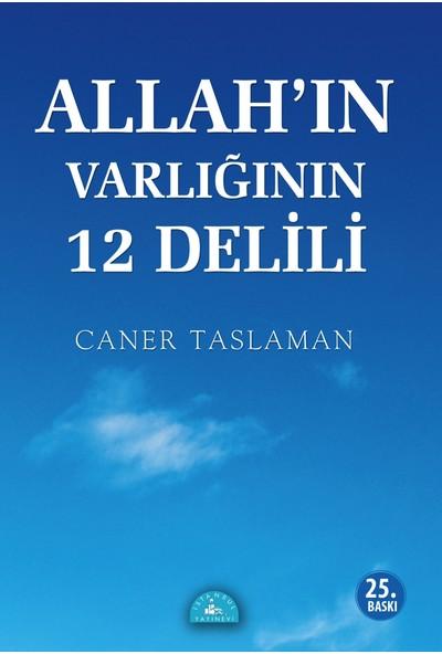 Allah'In Varlığının 12 Delili-Caner Taslaman