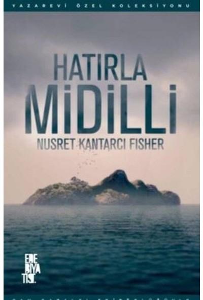 Hatırla Midilli - Nusret Kantarcı Fısher
