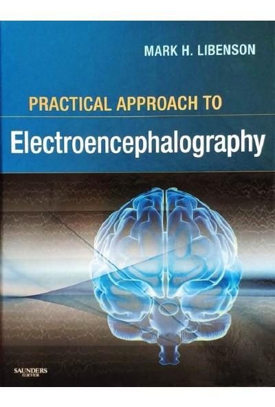 Practical Approach To Electroencephalography - Mark H. Libenson