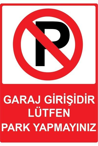 3Ekip Garaj Girişidir Lütfen Park Yapmayınız. Uyarı Levhası