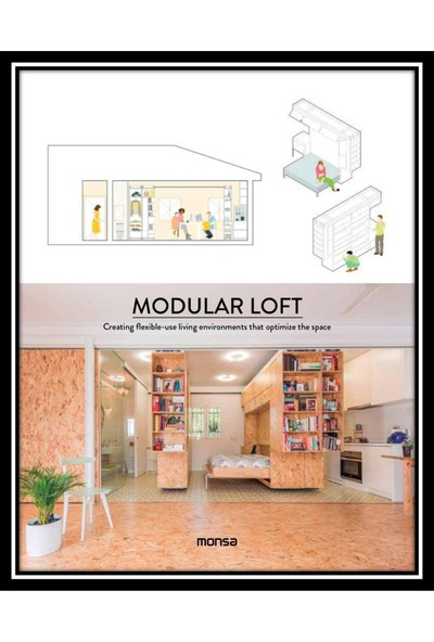 Modular Loft - Creating Flexible-Use Living Environments That Optimize The Space - Patricia Martinez