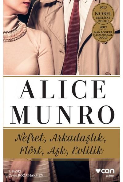 Nefret, Arkadaşlık, Flört, Aşk, Evlilik - Alice Munro