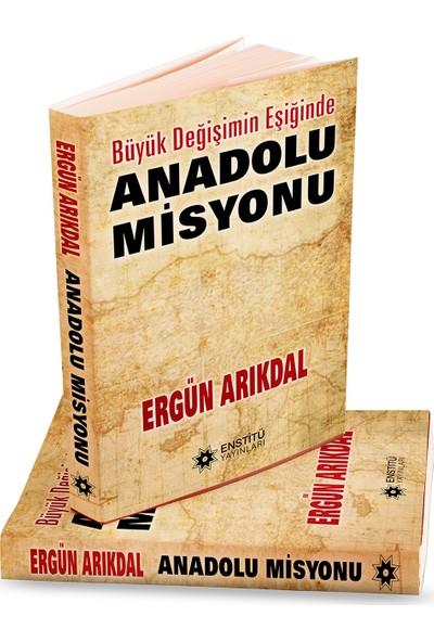 Anadolu Misyonu - Ergün Arıkdal