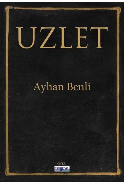 Uzlet - Ayhan Benli