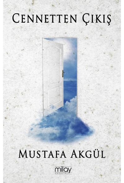 Cennetten Çıkış - Mustafa Akgül
