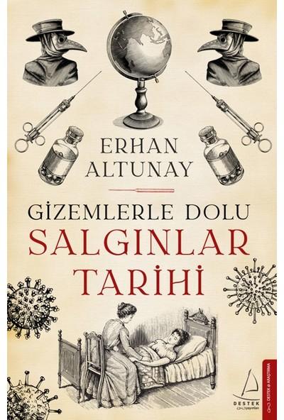 Gizemlerle Dolu Salgınlar Tarihi - Erhan Altunay