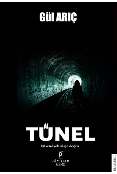 Tünel - Gül Arıç