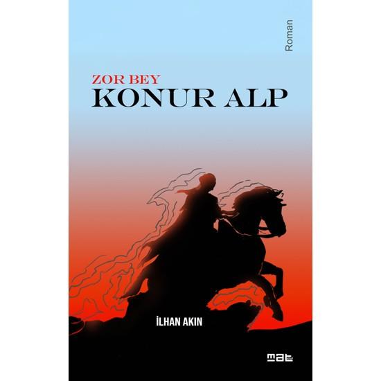 Zor Bey & Konur Alp - Ilhan Akın