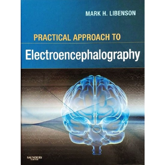 Practical Approach To Electroencephalography - Mark H. Libenson