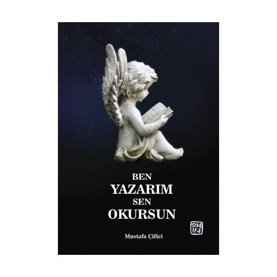 Ben Yazarım Sen Okursun - Mustafa Çiftci