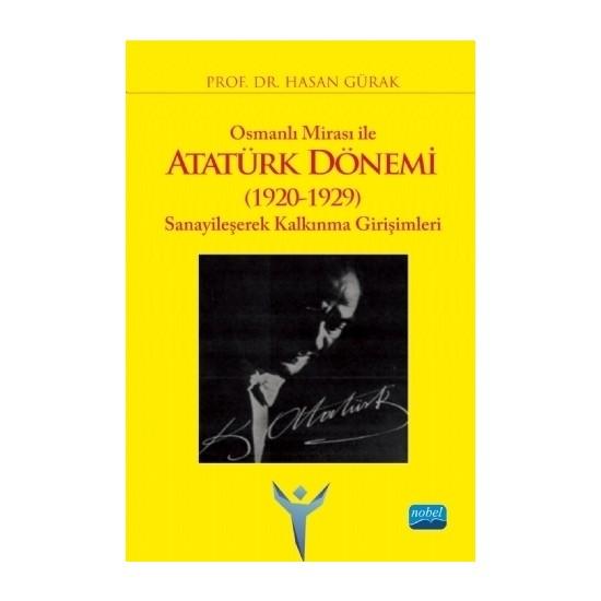 Osmanlı Mirası İle Atatürk Dönemi (1920-1929) - Hasan Gürak