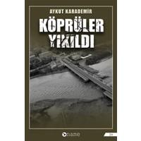 Köprüler Yıkıldı - Aykut Karademir