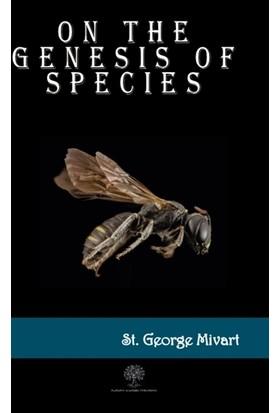 On The Genesis Of Species - St. George Mivart