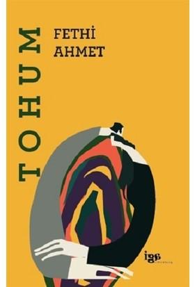 Tohum - Fethi Ahmet