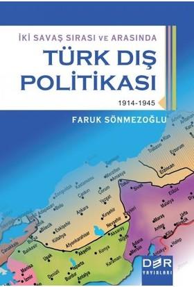 İki Savaş Sırası Ve Arasında Türk Dış Politikası-Faruk Sönmezoğlu