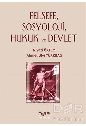 Felsefe, Sosyoloji, Hukuk Ve Devlet-Ahmet Ulvi Türkbağ