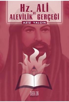 Hz. Ali Ve Alevilik Gerçeği-Aziz Yalçın
