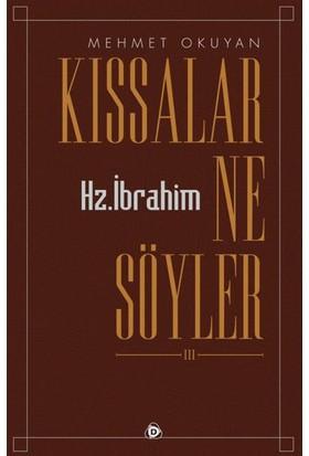 Kıssalar Ne Söyler (Hz. Ibrahim) - Mehmet Okuyan