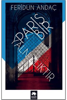 Paris Bir Yalnızlıktır - Feridun Andaç
