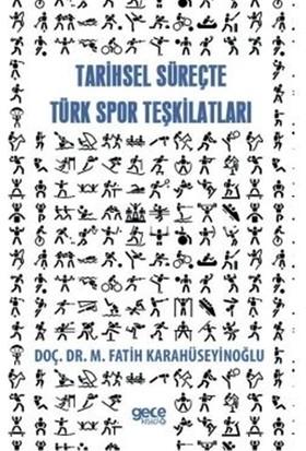 Tarihsel Süreçte Spor Teşkilatları - M. Fatih Karahüseyinoğlu