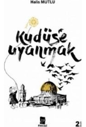 Kudüs'e Uyanmak - Halis Mutlu
