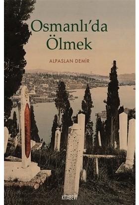 Osmanlı'da Ölmek - Alpaslan Demir