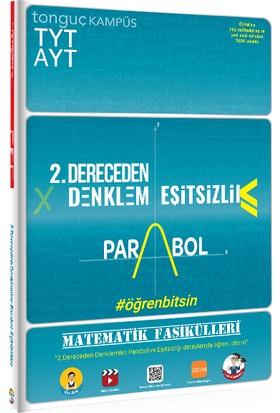 Tonguç Akademi Kampüs TYT-AYT Matematik Fasikülleri- Ikinci Dereceden Denklemler-Parabol-Eşitsizlikler