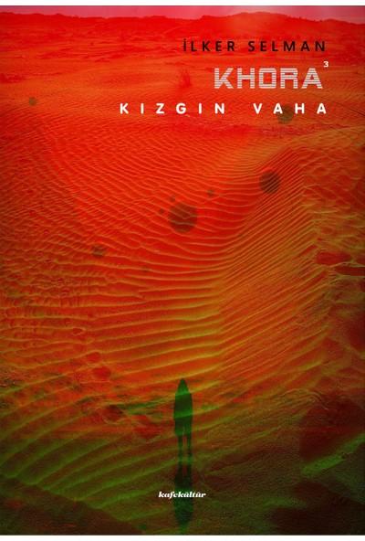Khora Kızgın - Vaha İlker Selman