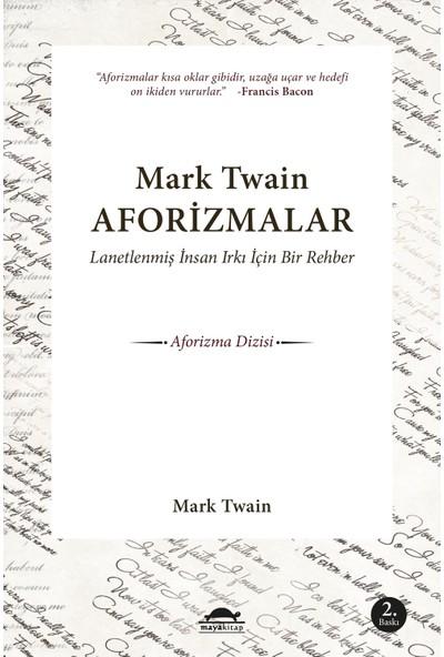 Mark Twain Aforizmalar - Lanetlenmiş İnsan Irkı İçin Bir Rehber