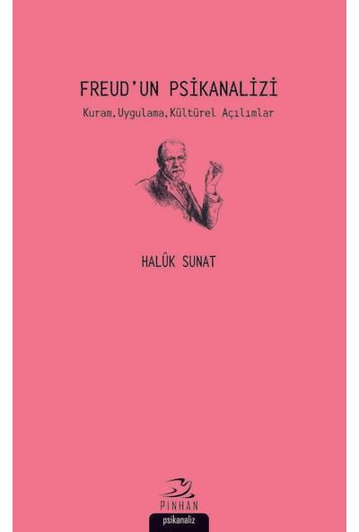 Freud'un Psikanalizi Kuram, Uygulama, Kültürel Açılımlar - Haluk Sonat
