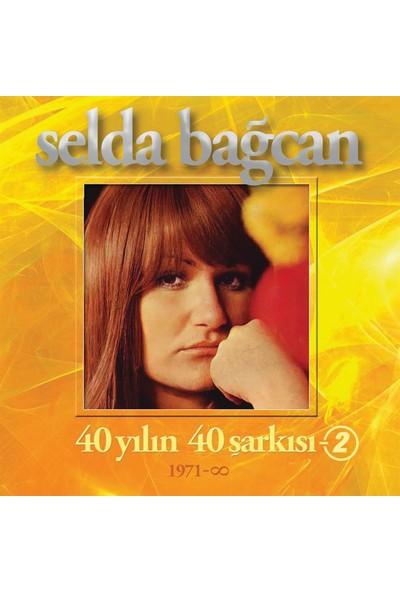 Selda Bağcan - 40 Yılın 40 Şarkısı Vol:2 ( 2'li Cd)